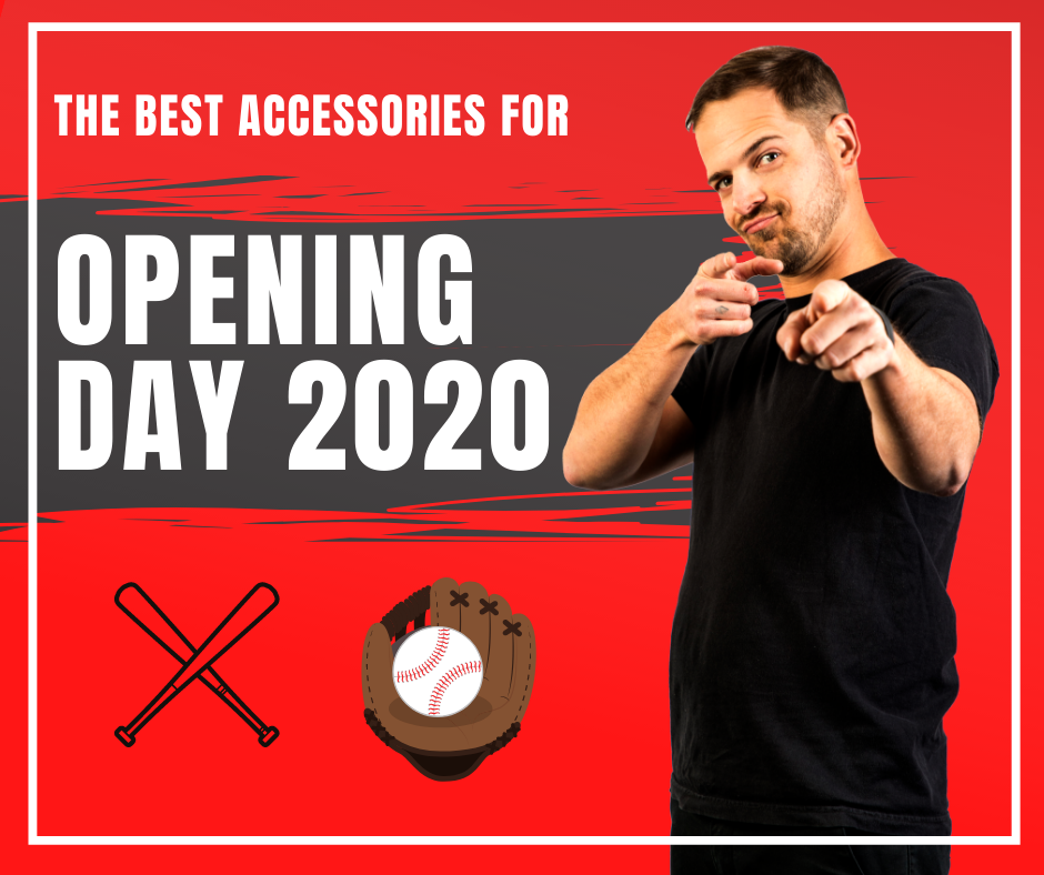 The best accessories for Opening Day 2020